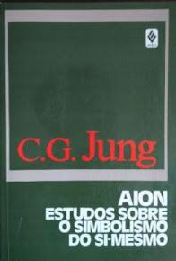 AION: Estudo sobre o Simbolismo do Si-Mesmo – C. G. Jung