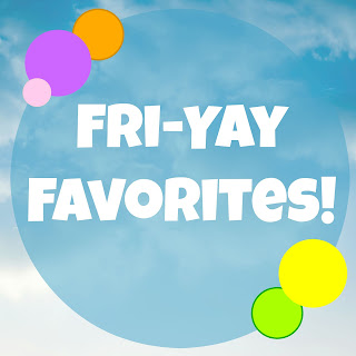While I'm Waiting...Fri-YAY Favorites!
