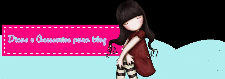 Dicas e Acessorios para Blog