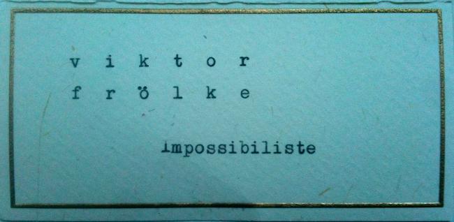 VIKTOR FRÖLKE, impossibiliste