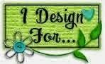 I Design For ......