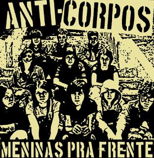 Anti-Corpos - Meninas Pra Frente [ 2012 ]