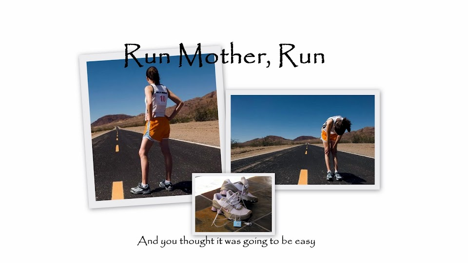 Run mother run