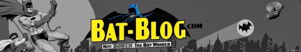 BAT - BLOG : BATMAN TOYS and COLLECTIBLES