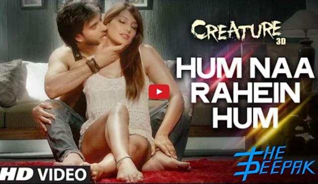 Hum Na Rahein Hum Mithoon Benny Dayal Creature 3D Bipasha Imran