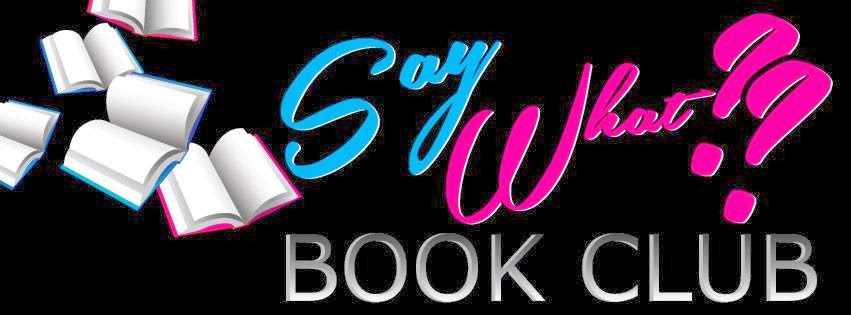 Say What?? Book Club Blog