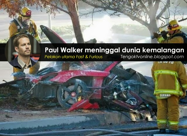 Pelakon The Fast And The Furious Paul Walker Maut Dalam Kemalangan