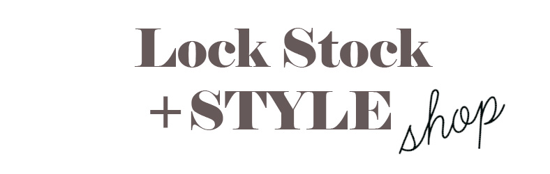 Lock, Stock + STYLE Shop