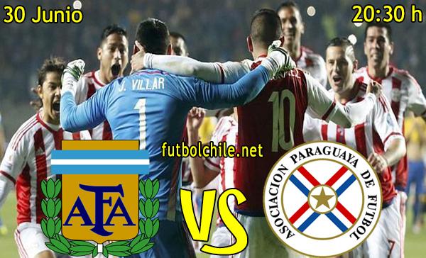 Argentina vs Paraguay - Copa América - 20:30 h - 30/06/2015
