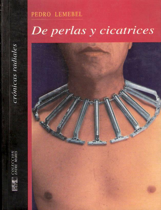 Pedro Lemebel. De perlas y cicatrices