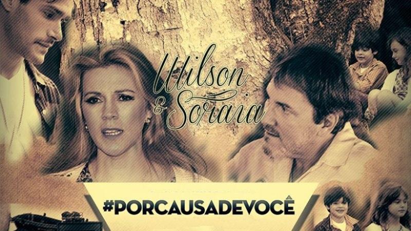 Wilson e Soraia - Por Causa de Você