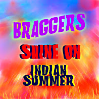 Braggers Shine On B/W Indian Summer