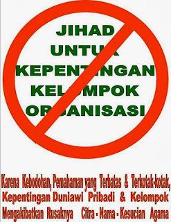 Jihad Bukan Untuk Kepentingan Organisasi atau Kelompok