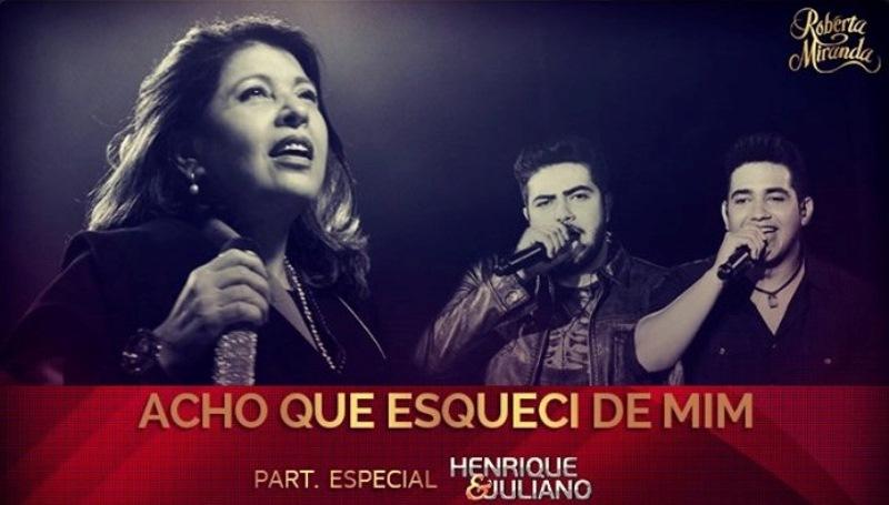Roberta Miranda - Acho Que Esqueci De Mim  Part. Henrique e Juliano