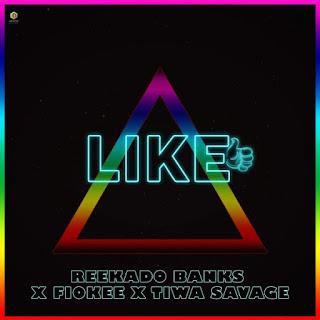 Reekado Banks - Like ft. Tiwa Savage & Fiokee