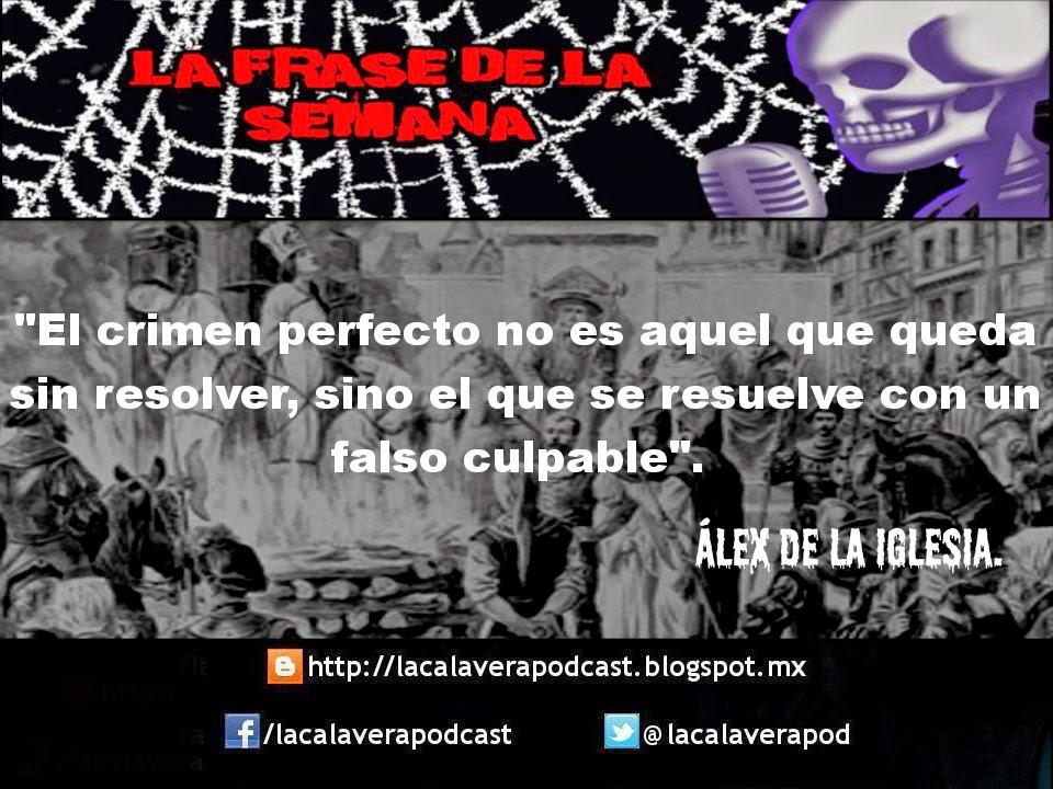 """""""El crimen perfecto no es aquel que queda sin resolver, sino el que se resuelve con un falso culpable"""" - Alex de la Iglesia"""