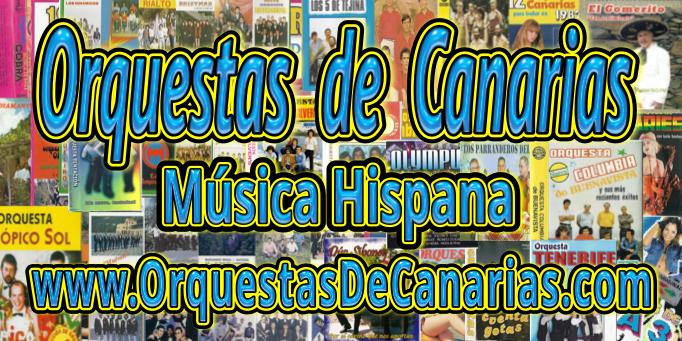 Orquestas de Canarias - La mejor música Hispana en Internet