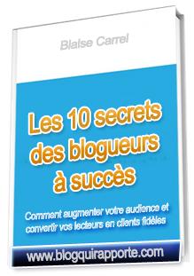 Les 10 secrets des blogueurs à succès