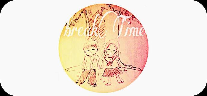 breakTime....