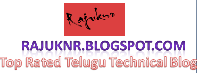 Welcome to  RAJ KNR BLOG                                (Top Rated Technical blog)