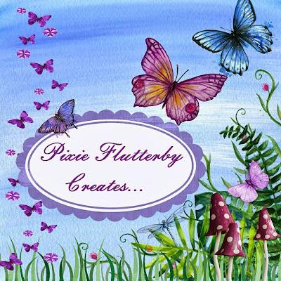Pixie Flutterby Creates...