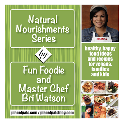 Master Chef Bri Watson Natural Nourishments Series Coming Soon Fun Food Ideas and Recipes For A Healthier Lifestyle