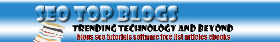 SEO Top Blogs: Trending Technology and Beyond