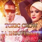 Toxic Crow - Se Acabo (feat. La Insuperable)