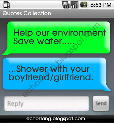 Help our environment, Save water. Shower with your boyfriend/girlfriend.