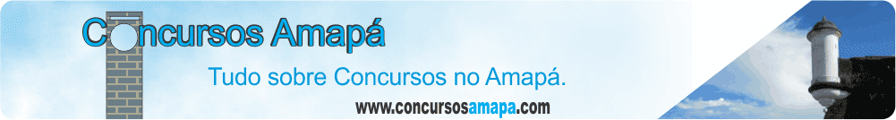 Concursos Amapá. Tudo sobre Concursos Públicos no Amapá 2014.