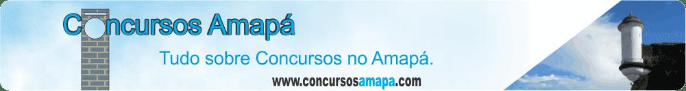 Concursos Amapá. Tudo sobre Concursos Públicos no Amapá 2018.