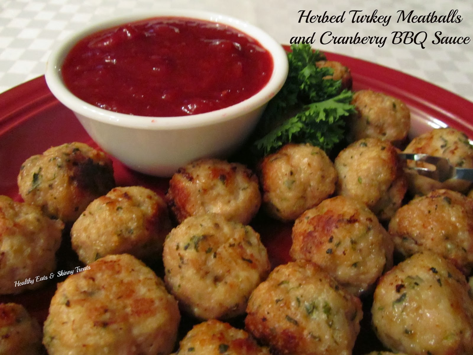 ... Eats & Skinny Treats: Herbed Turkey Meatballs and Cranberry BBQ Sauce