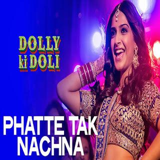 Phatte Tak Nachna - Dolly Ki Doli