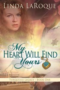 My Heart Will Find Yours—Book I of the Turquoise Legacy