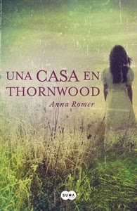 Una Casa en Thornwood, de Anna Romer