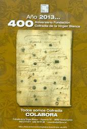 400 ANIVERSARIO FUNDACIÓN COFRADÍA VIRGEN BLANCA