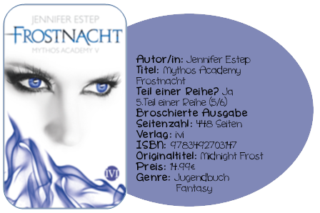 http://www.amazon.de/Frostnacht-Mythos-Academy-Jennifer-Estep/dp/3492703143/ref=sr_1_1?ie=UTF8&qid=1416252449&sr=8-1&keywords=Frostnacht