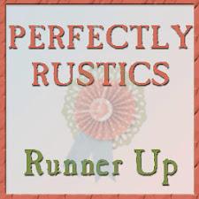 December Winner - Runner Up - Perfectly Rustics Challenge