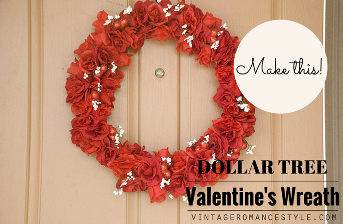 Make A Dollar Tree Valentine S Day Wreath Vintage Romance Style