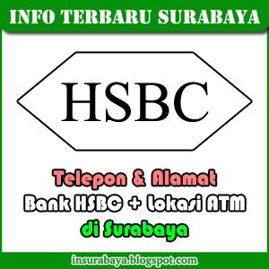 Lokasi ATM dan Telepon Alamat Bank HSBC di Surabaya