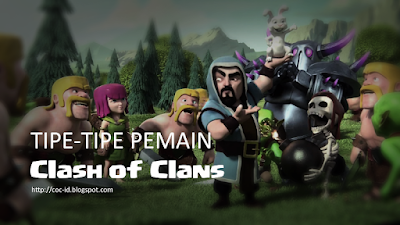 Tipe-Tipe Pemain Clash of Clans