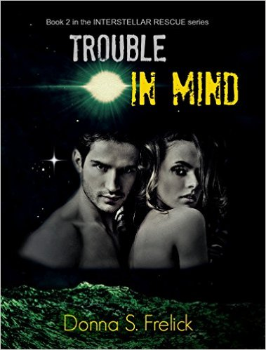 Trouble In Mind (Interstellar Rescue #2)