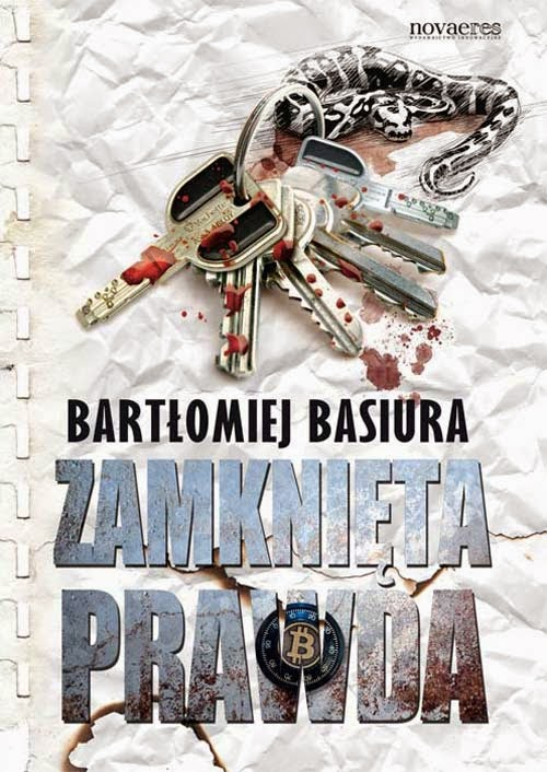 """""""Zamknięta prawda"""" – Bartłomiej Basiura"""