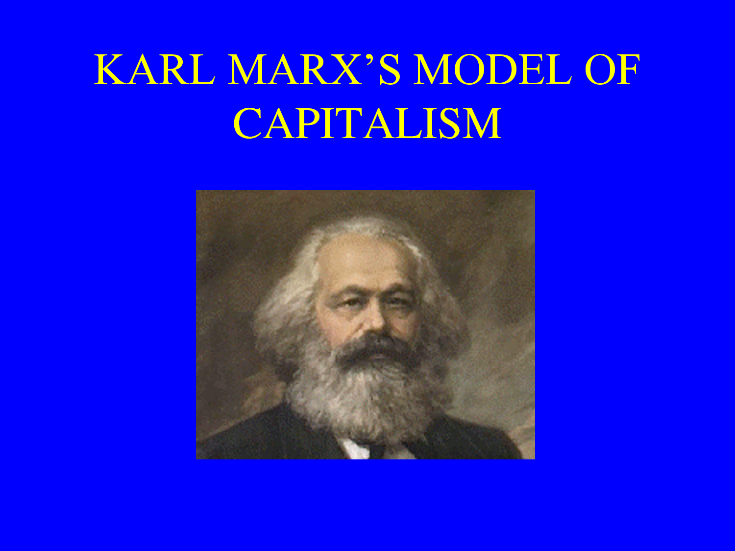 karl marxs theory of the capitalist economic Essay about karl marx and a capitalist society 764 words | 4 pages karl marx and a capitalist society through out history money, wealth and capital have dictated a.