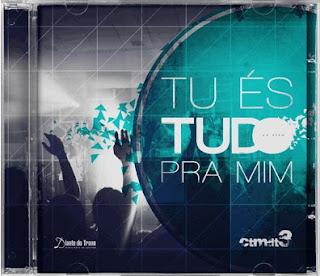 Download CD CTMDT 3   Tu És Tudo Para Mim