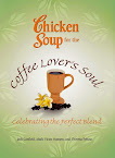 Chicken Soup for the Coffee Lover's Soul