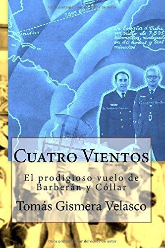 CUATRO VIENTOS. EL PRODIGIOSO VUELO DE BARBERÁN Y CÓLLAR