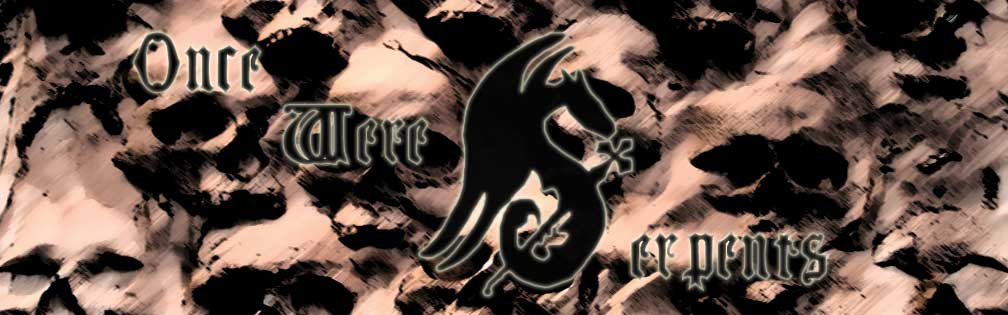 Once Were Serpents