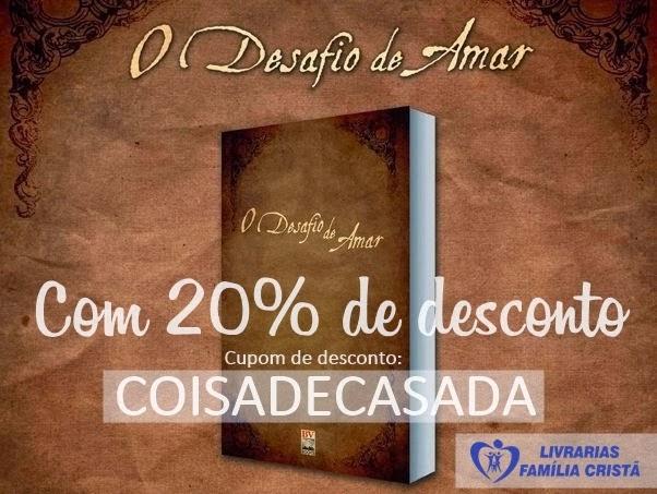 http://www.livrariasfamiliacrista.com.br/livro-o-desafio-de-amar.html