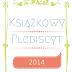 Książkowy plebiscyt - czytelnicze podsumowanie roku 2014